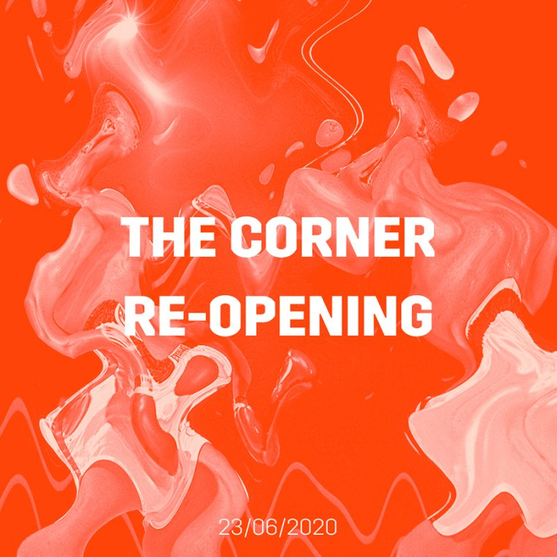 THE CORNER RE-OPENING!🥳